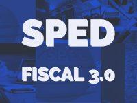 SPED FISCAL – 3.0 – 2019 – COMENTADO – V.7